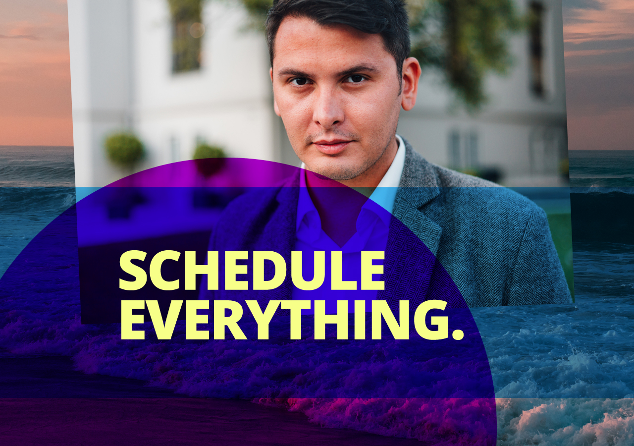 Scheduling forces you to confront the reality of how much time you actually have and how long things will take.