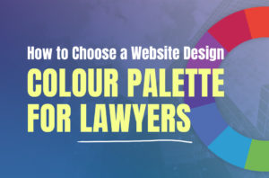 how to choose a website design colour palette for lawyers