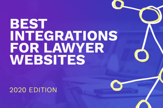 Best Integrations for Lawyer Websites 2020 Edition