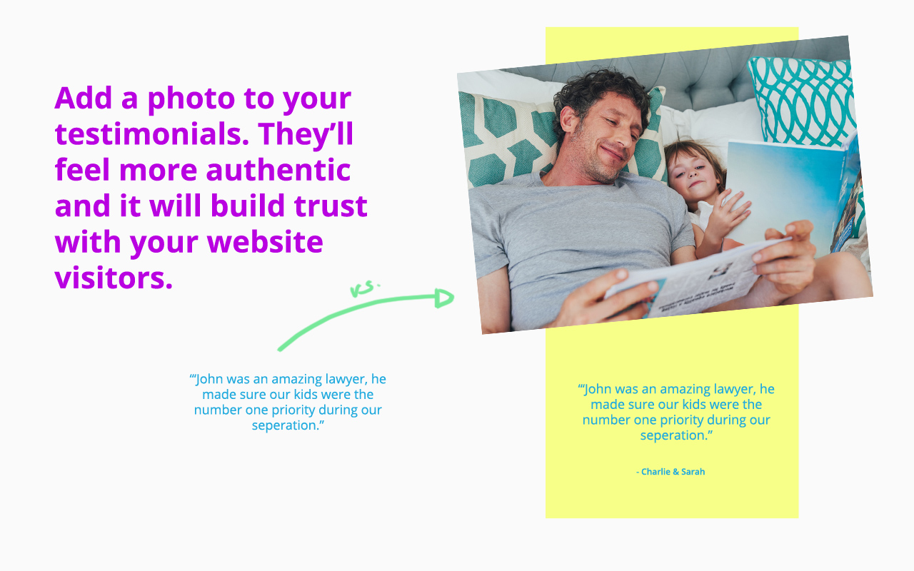 Customer testimonials with pictures will boost authenticity